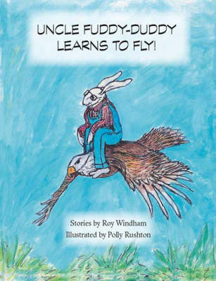 Uncle Fuddy-Duddy Learns to Fly! (Paperback)