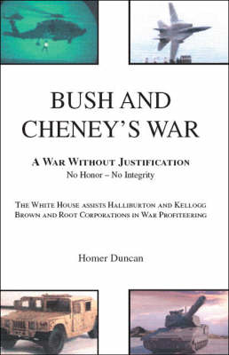 Bush and Cheney's War: A War without Justification (Paperback)