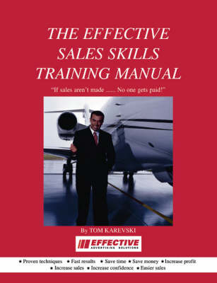 The Effective Sales Skills Training Manual (Paperback)
