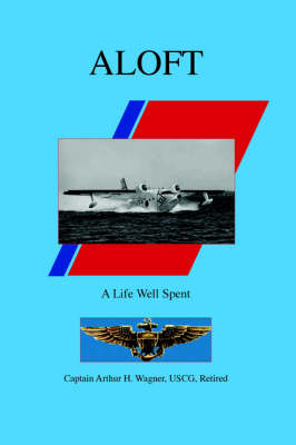 Aloft: A Life Well Spent (Paperback)