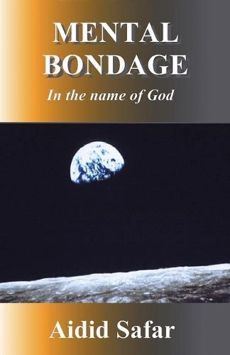 Mental Bondage in the Name of God (Paperback)