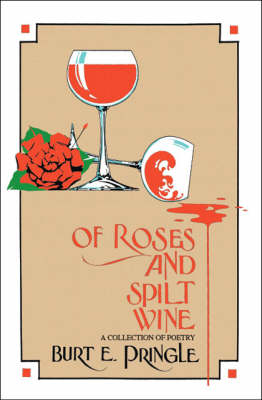 Of Roses and Split Wine: A Collection of Poetry (Paperback)