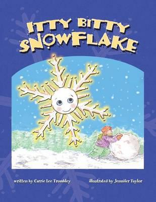 Itty Bitty Snowflake (Paperback)