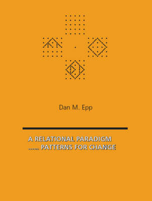 A Relational Paradigm: Patterns for Change (Paperback)