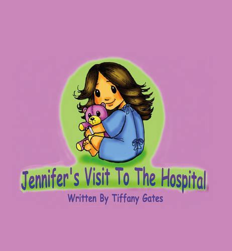 Jennifer's Visit to the Hospital (Paperback)