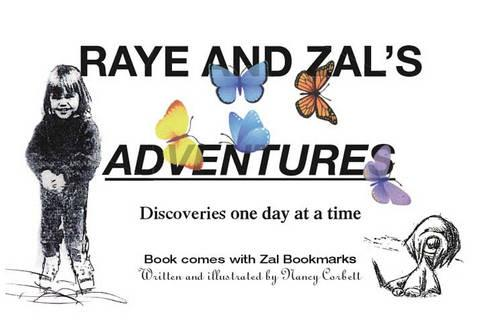 Raye and Zal's Adventures: Discoveries One Day at a Time (Paperback)