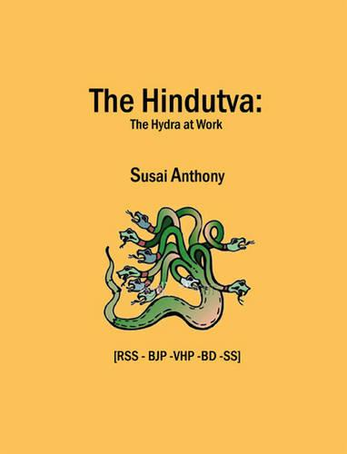 The Hindutva: The Hydra at Work (Paperback)