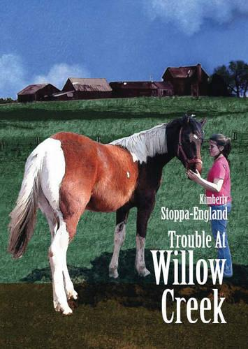 Trouble at Willow Creek (Paperback)
