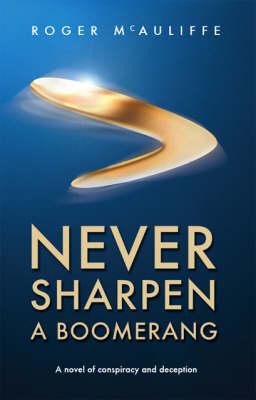 Never Sharpen a Boomerang (Paperback)