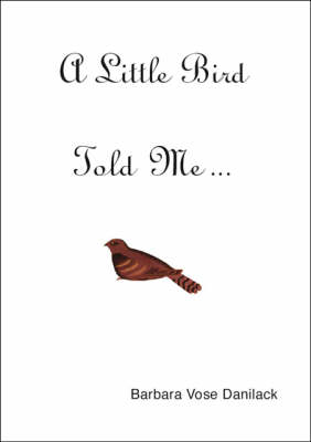 A Little Bird Told Me... (Paperback)