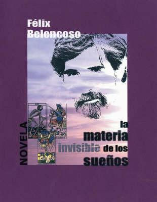 La Materia Invisible De Los Suenos (Paperback)
