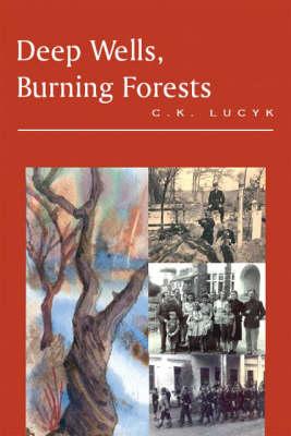 Deep Wells, Burning Forests (Paperback)