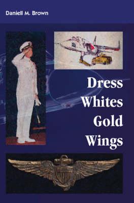 Dress Whites, Gold Wings (Paperback)