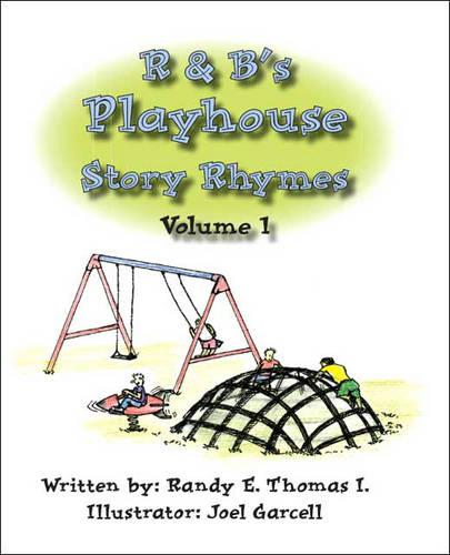 R and B's Playhouse Story Rhymes: v. 1 (Paperback)