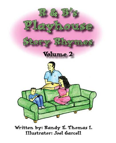 R and B's Playhouse Story Rhymes: v. 2 (Paperback)