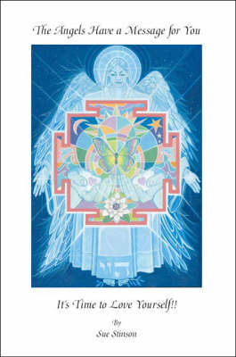 The Angels Have a Message For You - It's Time To Love Yourself!! (Paperback)