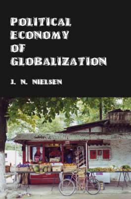 Political Economy of Globalization: One Hundred Theses on World Trade (Paperback)