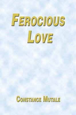 Ferocious Love (Paperback)