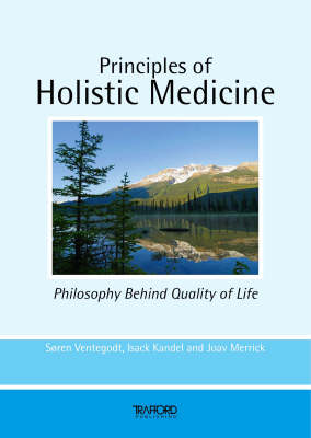 Principles of Holistic Medicine: Philosophy Behind Quality of Life (Paperback)