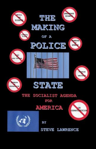 The Making of a Police State: The Socialist Agenda for America (Paperback)