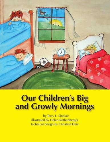 Our Children's Big and Growly Mornings (Paperback)