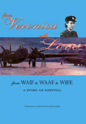 From Veronica with Love: From Waif to WAAF to Wife - A Story of Survival (Paperback)
