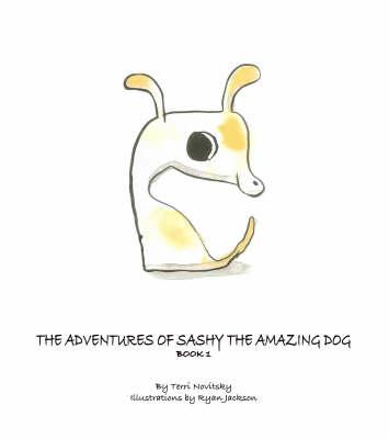 The Adventures of Sashy the Amazing Dog: Bk. 1 (Paperback)