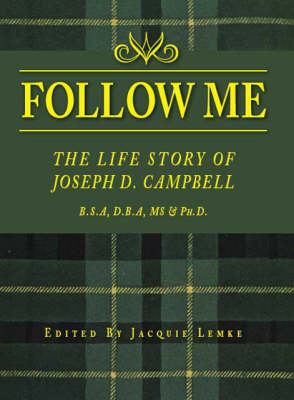 Follow Me: The Life Story of Joseph D. Campbell (Paperback)