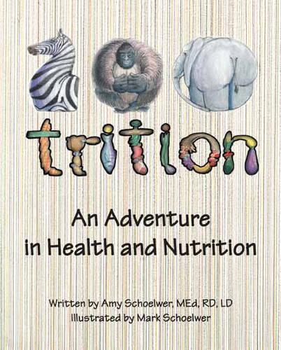 Zootrition: An Adventure in Health and Nutrition (Paperback)