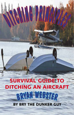 Ditching Principles: Survival Guide to Ditching an Aircraft (Paperback)