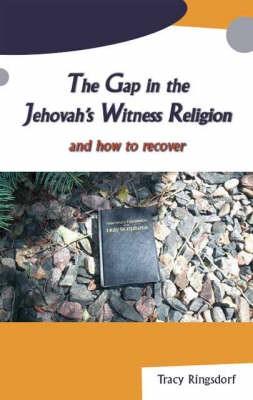 The Gap in the Jehovah's Witness Religion and How to Recover (Paperback)