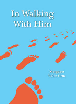 In Walking with Him (Paperback)
