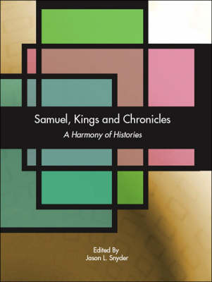 Samuel, Kings and Chronicles: A Harmony of Histories (Paperback)
