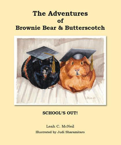 The Adventures of Brownie Bear and Butterscotch: School's Out! (Paperback)