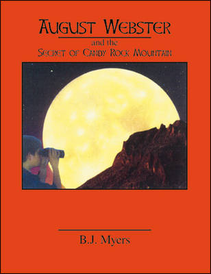 August Webster and the Secret of Candy Rock Mountain (Paperback)