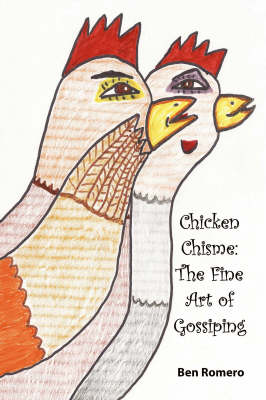 Chicken Chisme: The Fine Art of Gossip (Paperback)