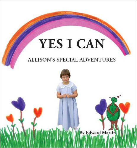 Yes I Can: Allison's Special Adventures (Paperback)