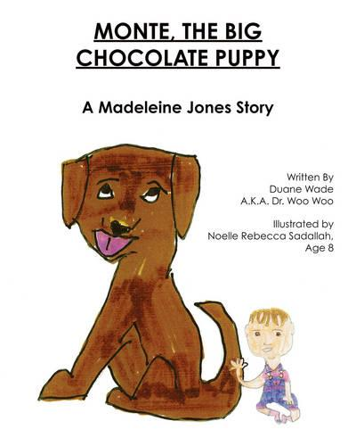 Monte, the Big Chocolate Puppy: A Madeleine Jones Story (Paperback)