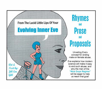 Rhymes and Prose and Proposals: From the Lucid Little Lips of Your Evolving Inner Eve (Paperback)