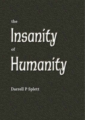 The Insanity of Humanity (Paperback)