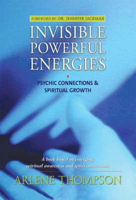Invisible Powerful Energies: Psychic Connections and Spiritual Growth (Paperback)