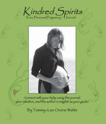 Kindred Spirits: Your Personal Pregnancy Journal (Paperback)