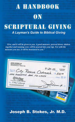 A Handbook on Scriptural Giving: A Layman's Guide to Biblical Giving (Paperback)