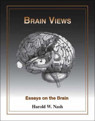 Brain Views: Essays on the Brain (Paperback)
