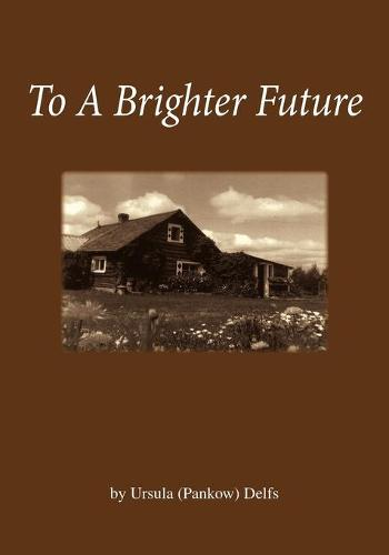 To a Brighter Future (Paperback)