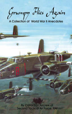 Grumpy Flies Again: A Collection of World War II Anecdotes (Paperback)