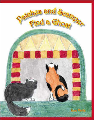 Patches and Scamper Find a Ghost (Paperback)