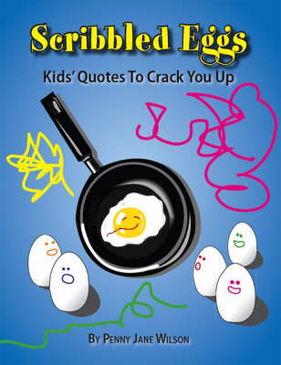 Scribbled Eggs: Kids' Quotes to Crack You Up (Paperback)