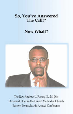 So, You've Answered the Call?? Now What?? (Paperback)