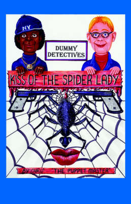 Dummy Detective: Kiss of the Spider Lady (Paperback)